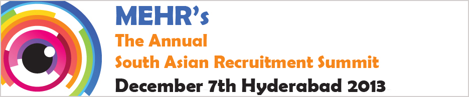 The Annual South Asian Recruitment Summit  - Hyderabad 2013
